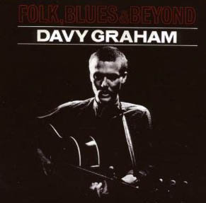 Folk, Blues & Beyond, Davy Graham.   Decca Records, 1964.