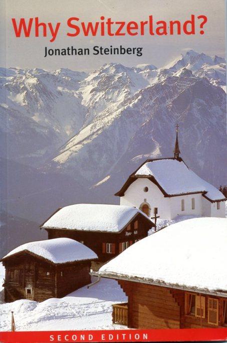 Why Switzerland?  by Jonathan Steinberg.  Published by cambridge University Press